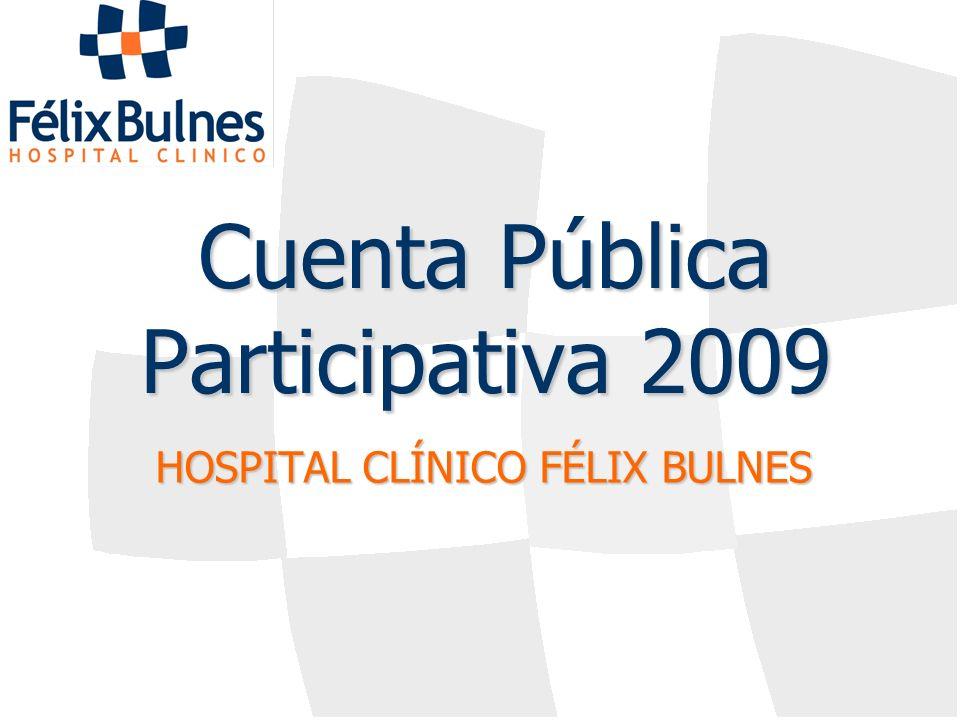 Cuenta Pública Participativa 2009 HOSPITAL CLÍNICO FÉLIX BULNES