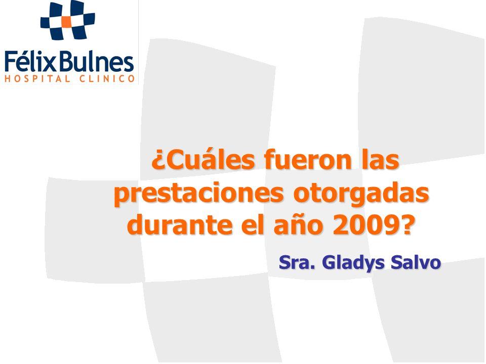 ¿Cuáles fueron las prestaciones otorgadas durante el año 2009? Sra. Gladys Salvo