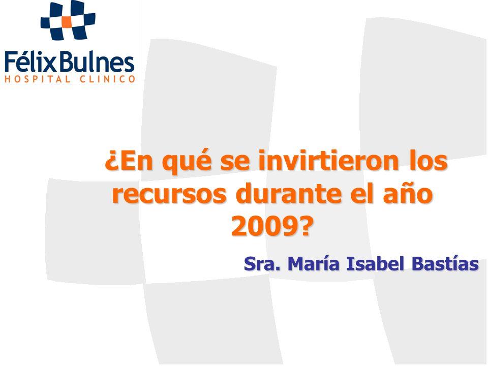 ¿En qué se invirtieron los recursos durante el año 2009? Sra. María Isabel Bastías
