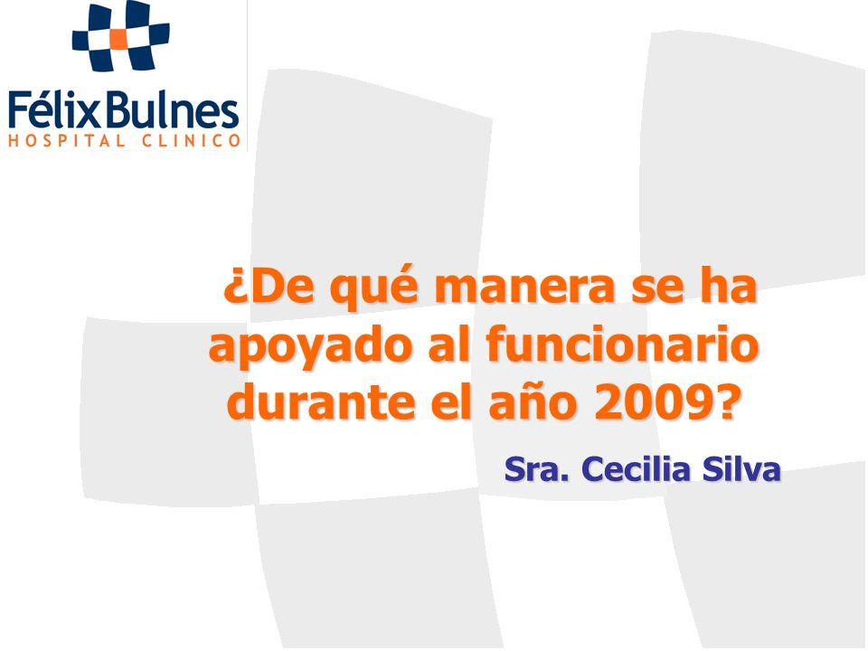 ¿De qué manera se ha apoyado al funcionario durante el año 2009? Sra. Cecilia Silva
