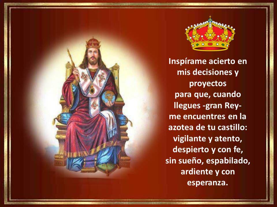 En el Año de la Fe me consagro a Ti, oh mi Rey, como vasallo de tu Reino: ayúdame a trabajar por él y a construirlo con tu Espíritu. Enséñame a escuch