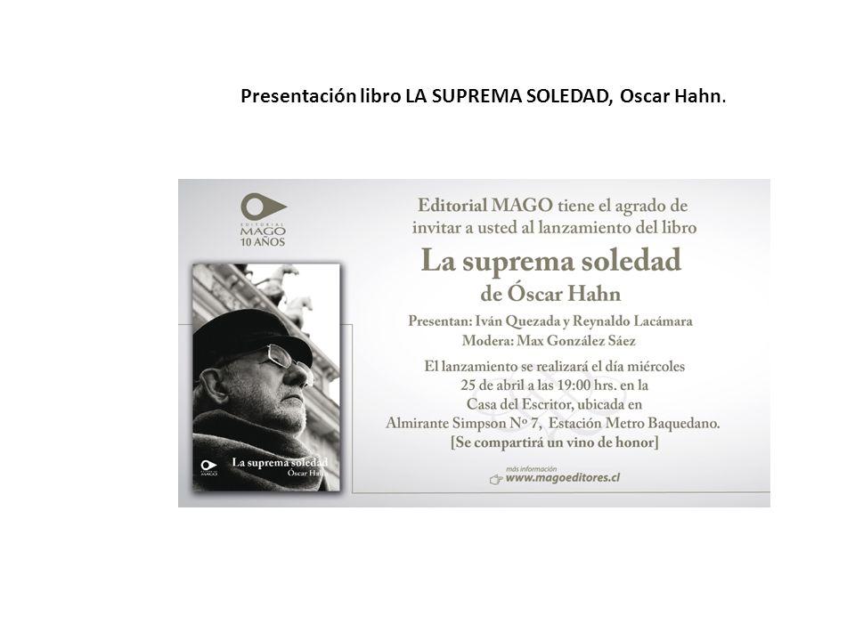 Presentación libro LA SUPREMA SOLEDAD, Oscar Hahn.