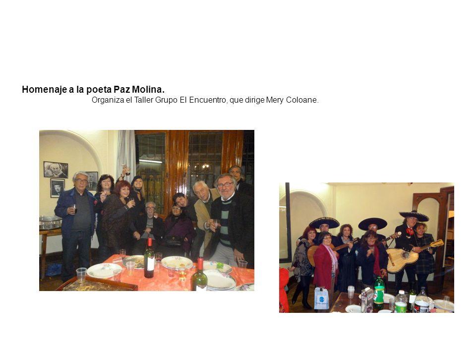 Homenaje a la poeta Paz Molina. Organiza el Taller Grupo El Encuentro, que dirige Mery Coloane.