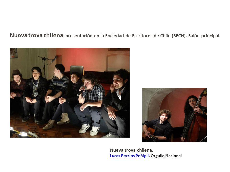 Nueva trova chilena : presentación en la Sociedad de Escritores de Chile (SECH). Salón principal. Nueva trova chilena. Lucas Berrios Peñipil, Orgullo