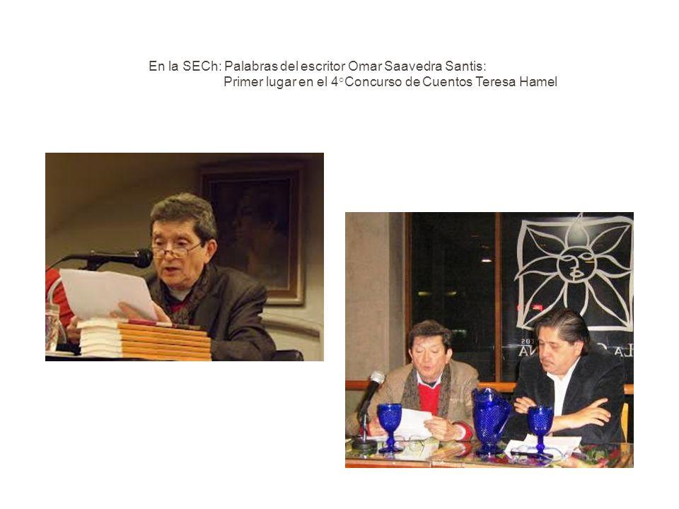 En la SECh: Palabras del escritor Omar Saavedra Santis: Primer lugar en el 4°Concurso de Cuentos Teresa Hamel