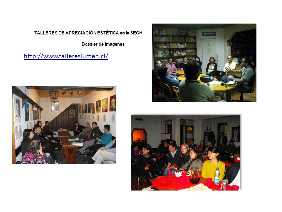 TALLERES DE APRECIACIÓN ESTÉTICA en la SECH Dossier de imágenes http://www.tallereslumen.cl/