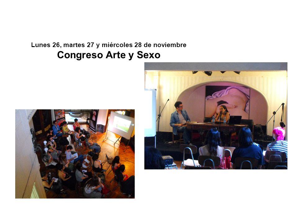Lunes 26, martes 27 y miércoles 28 de noviembre Congreso Arte y Sexo
