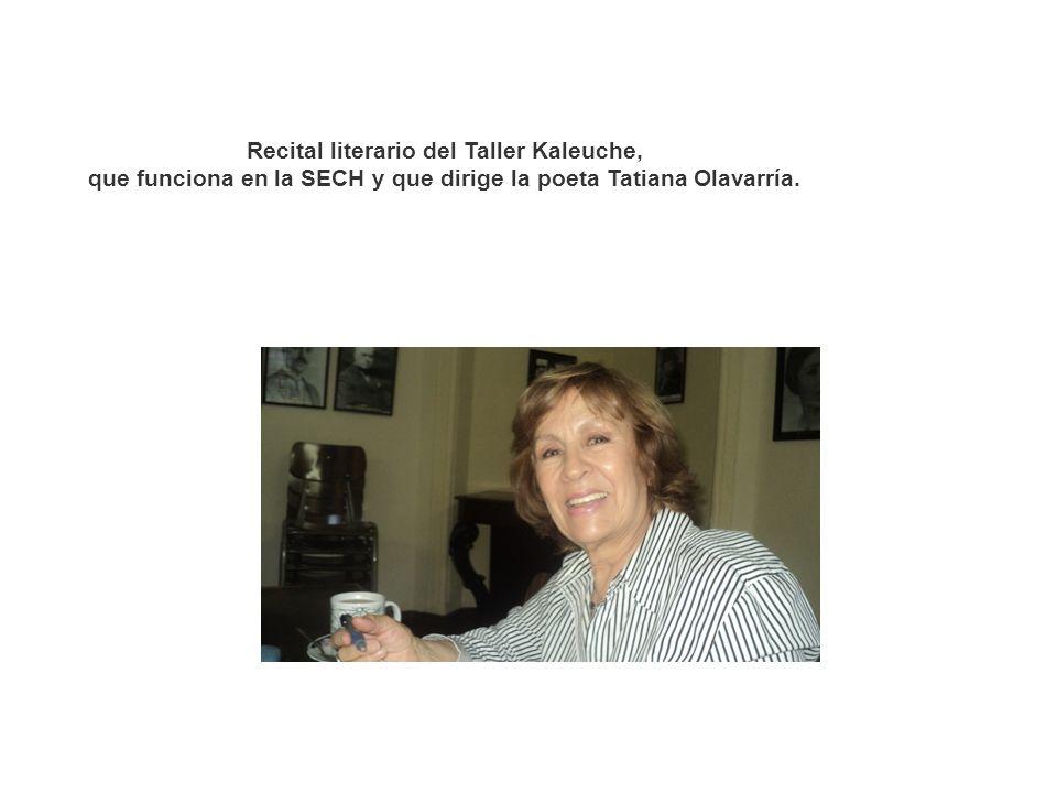 Recital literario del Taller Kaleuche, que funciona en la SECH y que dirige la poeta Tatiana Olavarría.