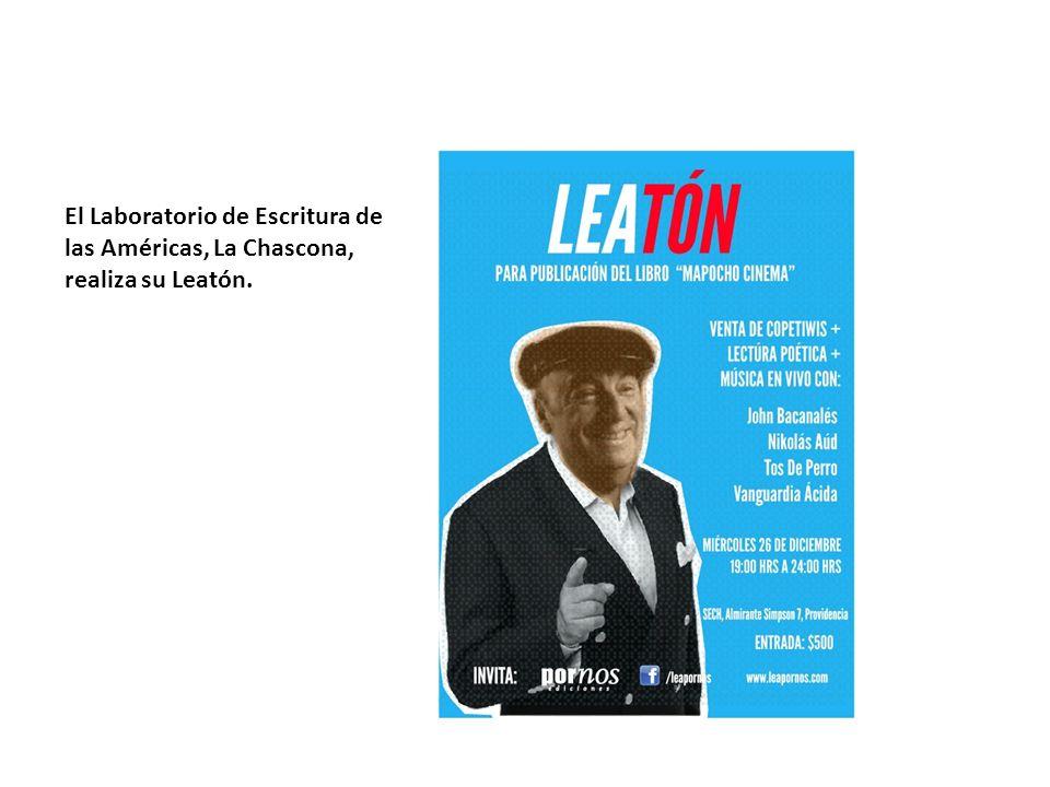 El Laboratorio de Escritura de las Américas, La Chascona, realiza su Leatón.