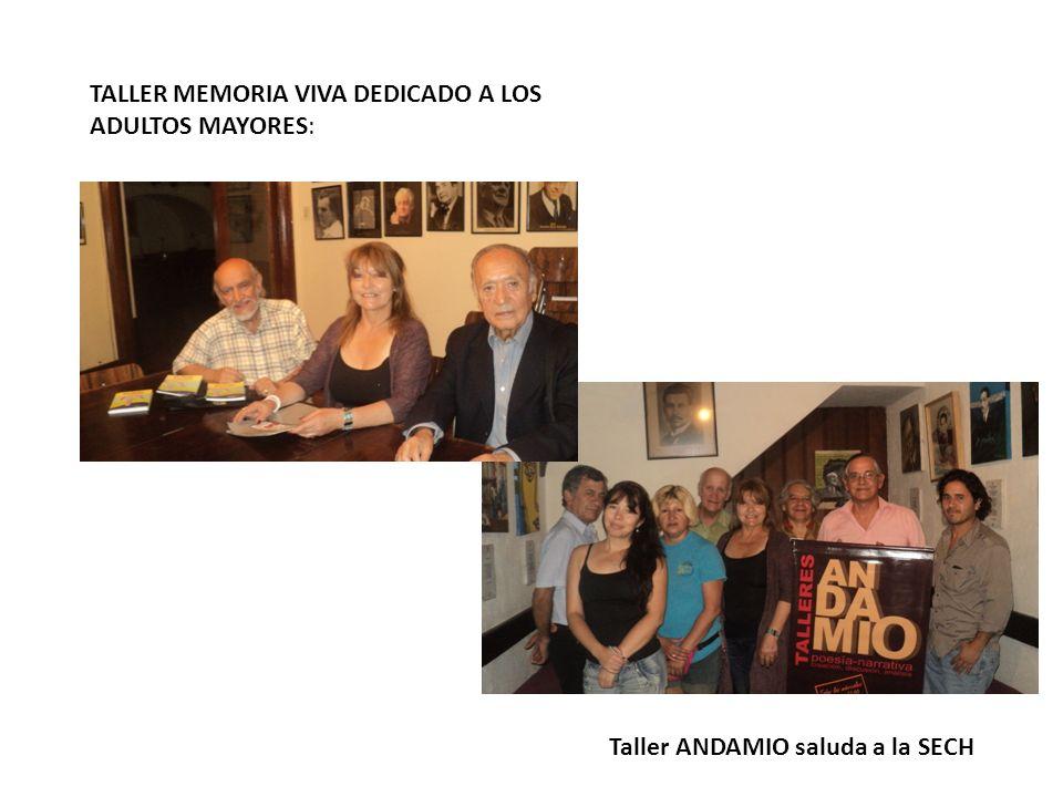 Taller ANDAMIO saluda a la SECH TALLER MEMORIA VIVA DEDICADO A LOS ADULTOS MAYORES: