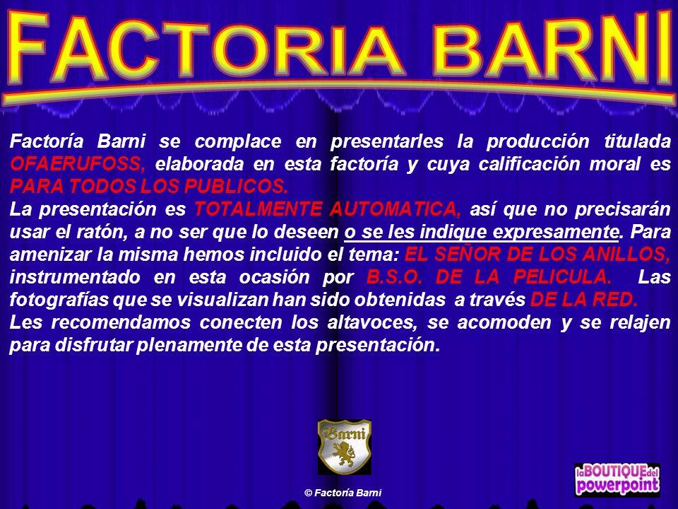 Factoría Barni se complace en presentarles la producción titulada OFAERUFOSS, elaborada en esta factoría y cuya calificación moral es PARA TODOS LOS PUBLICOS.