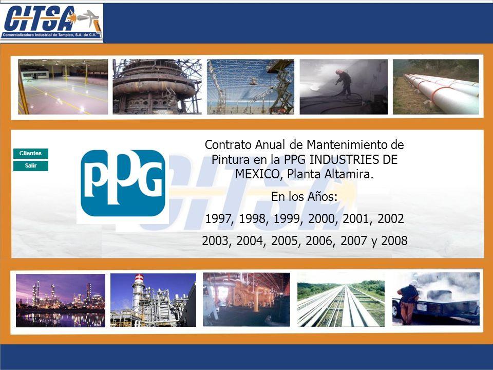Salir Clientes AÑODESCRIPCION 2004SUMINISTRO Y APLICACIÓN DE PINTURA A PLATAFORMAS MARINAS MAY-A Y MAY-B 2005SUMINISTRO Y APLICACIÓN DE RECUBRIMIENTOS ANTICORROSIVOS A: OBRA: TERMINAL DE GAS LNG ALTAMIRA.