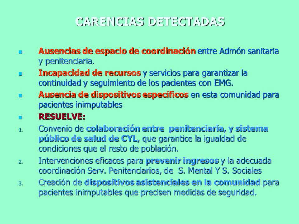 CARENCIAS DETECTADAS Ausencias de espacio de coordinación entre Admón sanitaria y penitenciaria. Ausencias de espacio de coordinación entre Admón sani