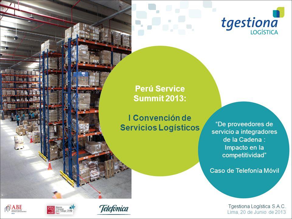 De proveedores de servicio a integradores de la Cadena : Impacto en la competitividad Caso de Telefonía Móvil Perú Service Summit 2013: I Convención d