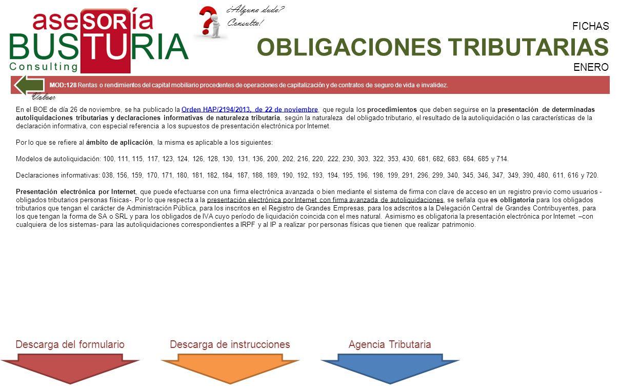 FICHAS OBLIGACIONES TRIBUTARIAS ENERO MOD:128 Rentas o rendimientos del capital mobiliario procedentes de operaciones de capitalización y de contratos de seguro de vida e invalidez.