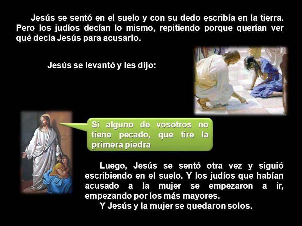 Jesús se sentó en el suelo y con su dedo escribía en la tierra.