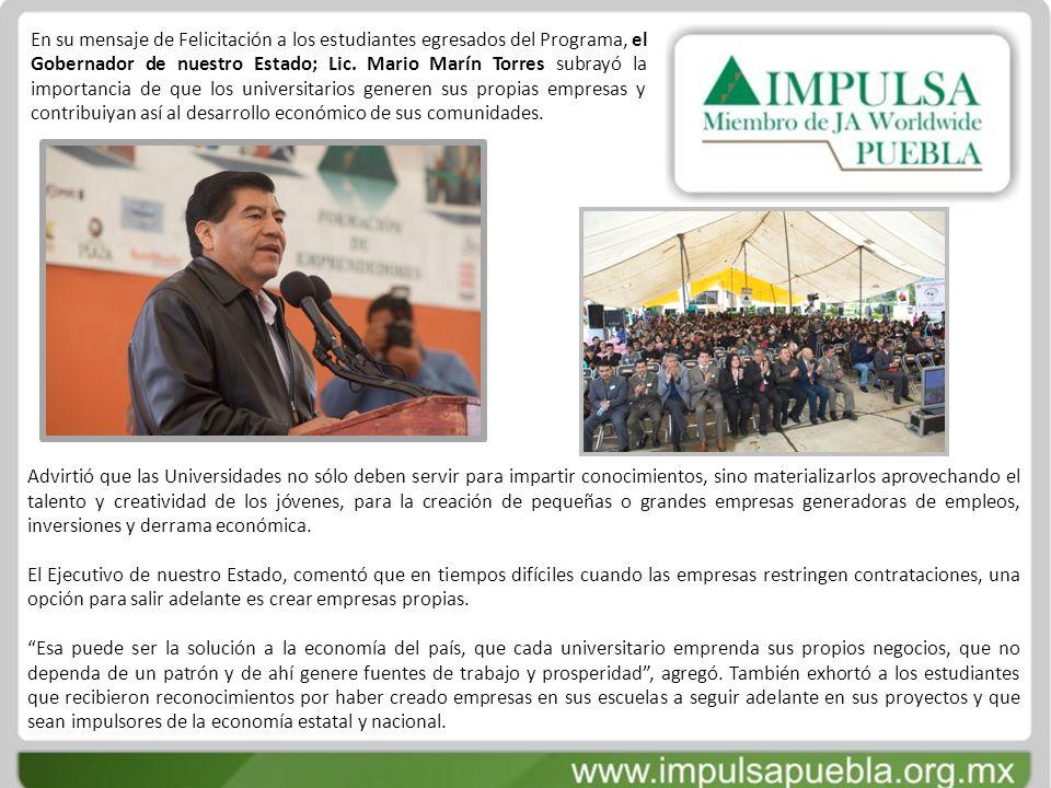 En su mensaje de Felicitación a los estudiantes egresados del Programa, el Gobernador de nuestro Estado; Lic. Mario Marín Torres subrayó la importanci