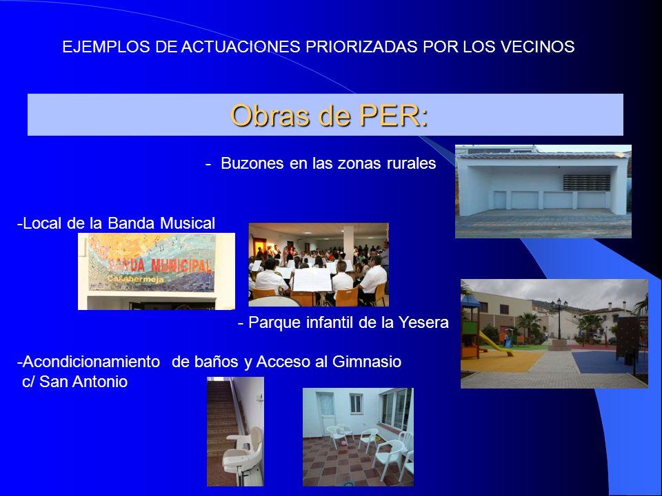 Obras de PER: Obras de PER: - Buzones en las zonas rurales -Local de la Banda Musical - Parque infantil de la Yesera -Acondicionamiento de baños y Acc