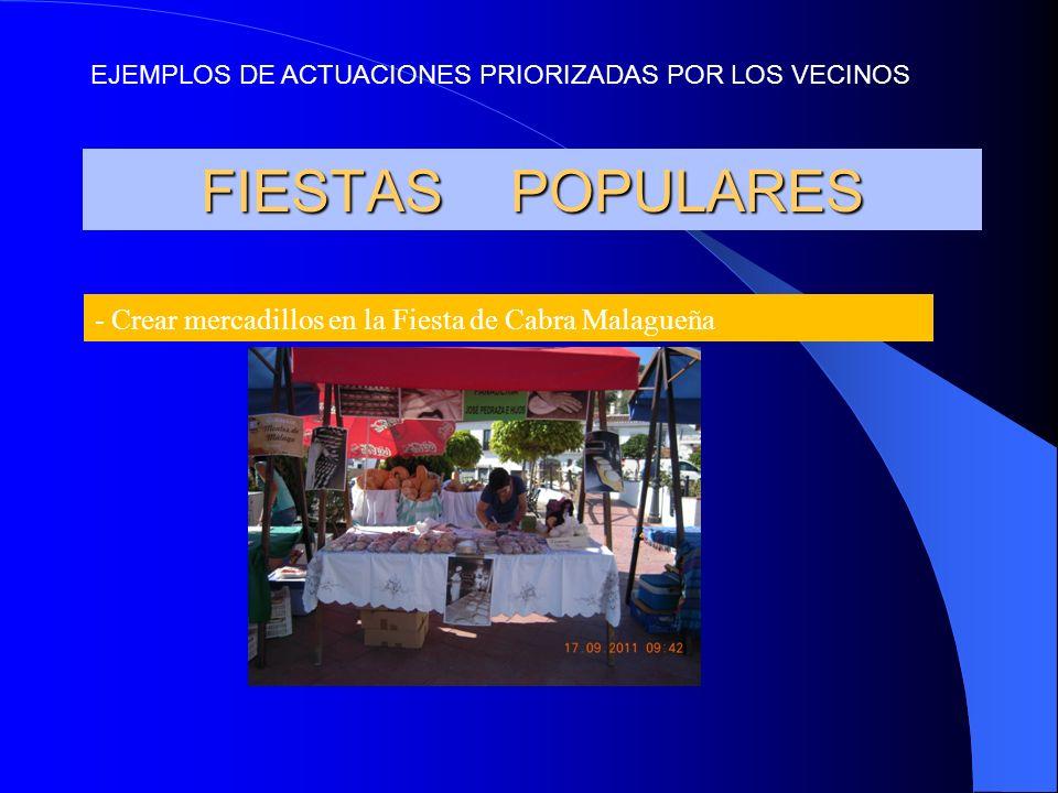 FIESTAS POPULARES - Crear mercadillos en la Fiesta de Cabra Malagueña EJEMPLOS DE ACTUACIONES PRIORIZADAS POR LOS VECINOS