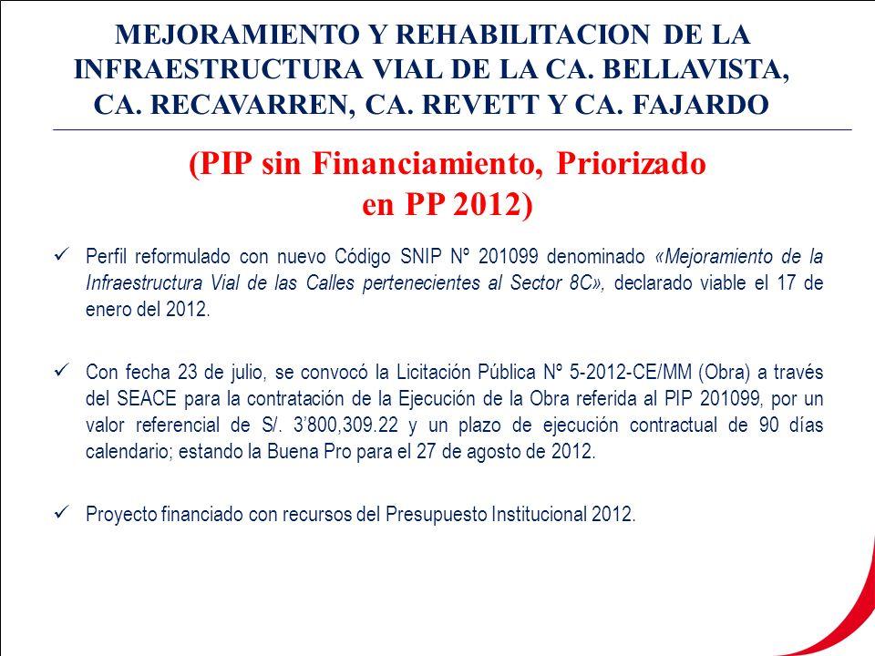 Perfil reformulado con nuevo Código SNIP Nº 201099 denominado «Mejoramiento de la Infraestructura Vial de las Calles pertenecientes al Sector 8C», declarado viable el 17 de enero del 2012.