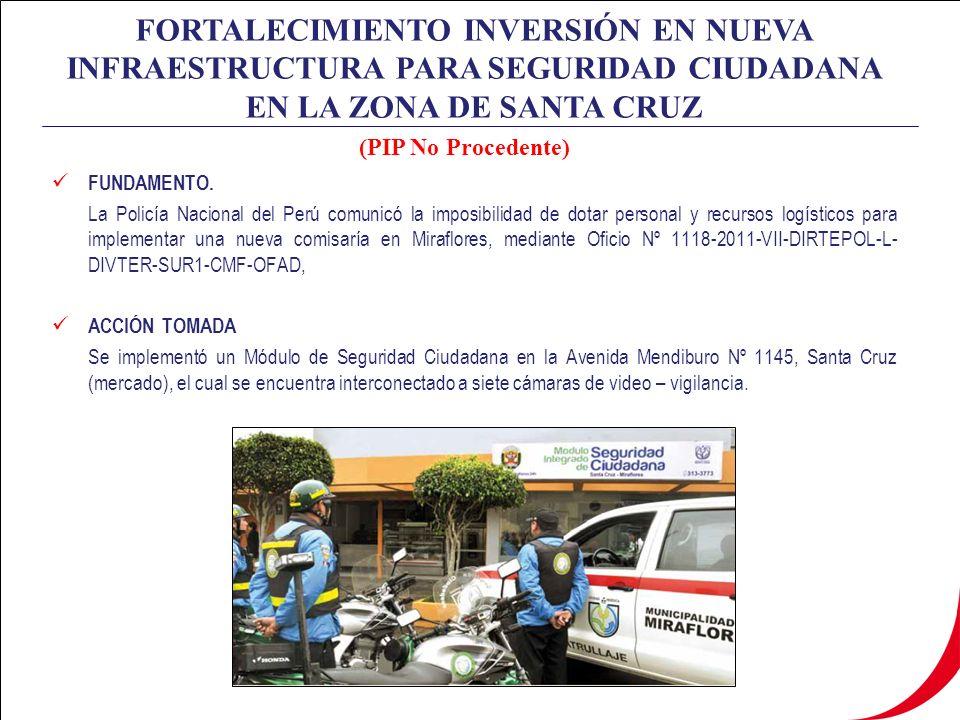 FORTALECIMIENTO INVERSIÓN EN NUEVA INFRAESTRUCTURA PARA SEGURIDAD CIUDADANA EN LA ZONA DE SANTA CRUZ FUNDAMENTO.