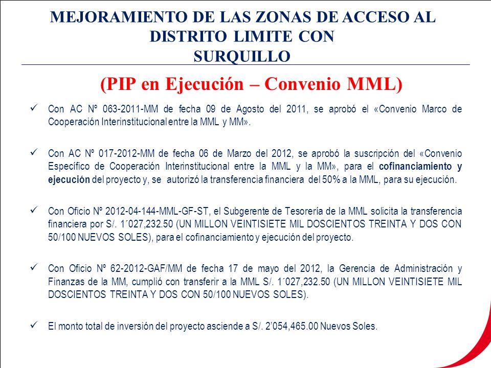 MEJORAMIENTO DE LAS ZONAS DE ACCESO AL DISTRITO LIMITE CON SURQUILLO Con AC Nº 063-2011-MM de fecha 09 de Agosto del 2011, se aprobó el «Convenio Marco de Cooperación Interinstitucional entre la MML y MM».