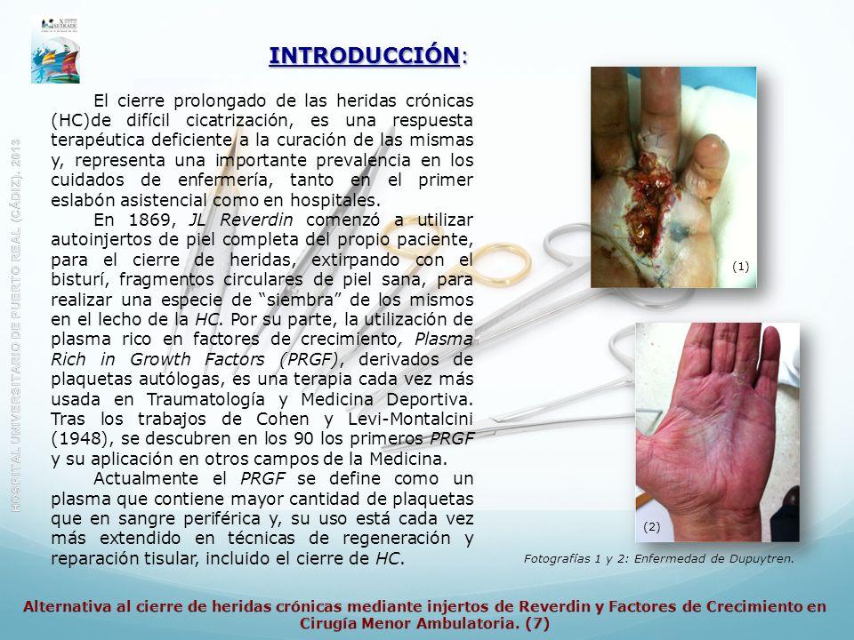 INTRODUCCIÓN: El cierre prolongado de las heridas crónicas (HC)de difícil cicatrización, es una respuesta terapéutica deficiente a la curación de las