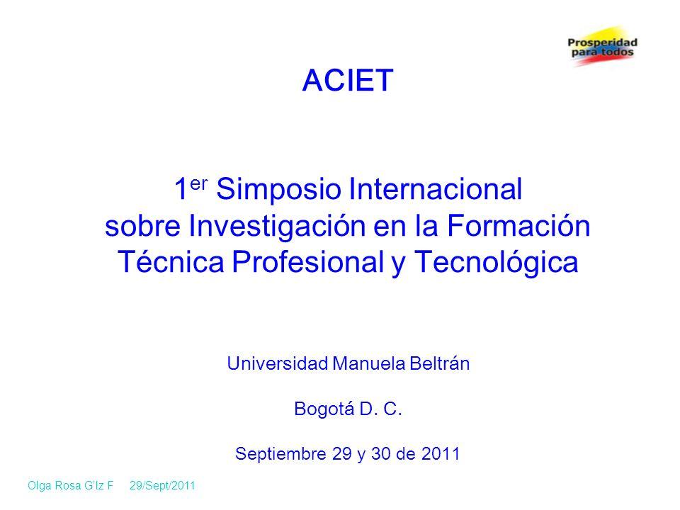 ACIET 1 er Simposio Internacional sobre Investigación en la Formación Técnica Profesional y Tecnológica Universidad Manuela Beltrán Bogotá D.