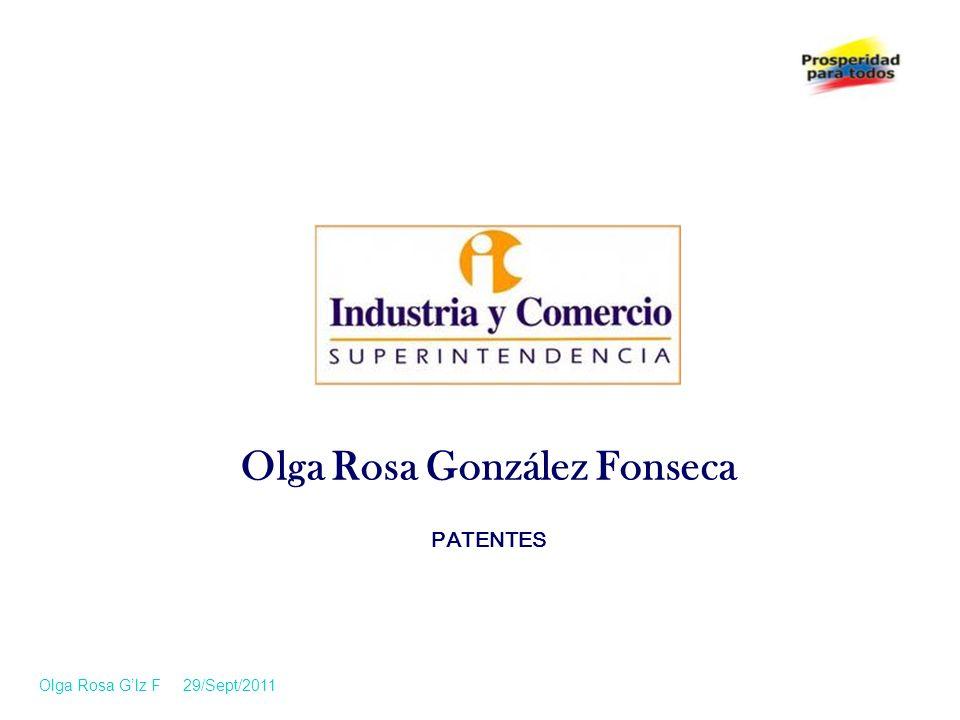 Olga Rosa González Fonseca PATENTES Olga Rosa Glz F 29/Sept/2011