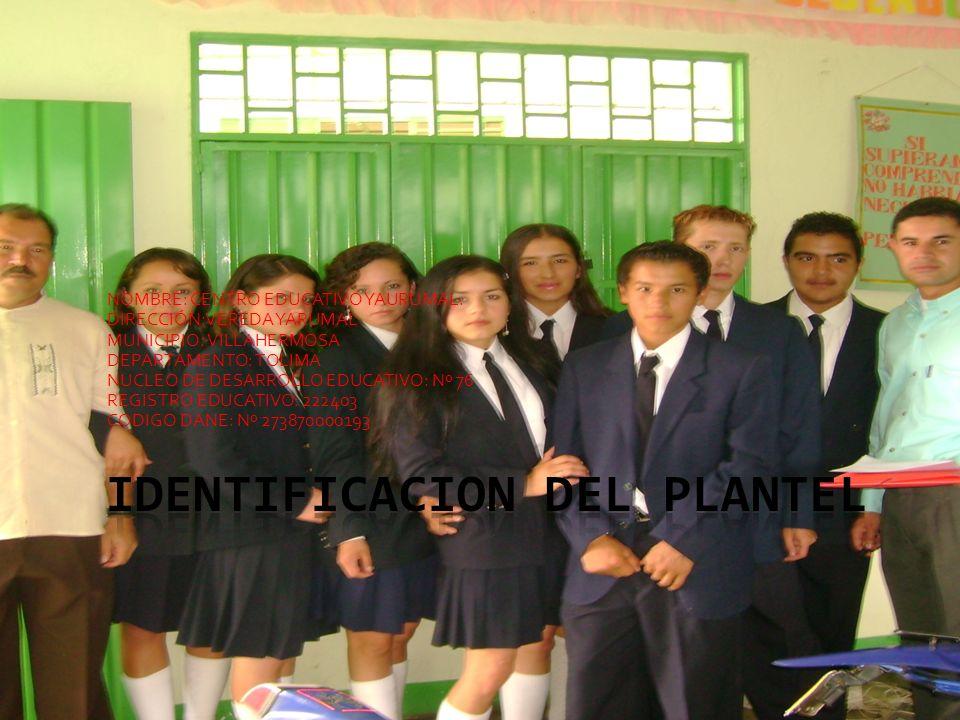 CENTRO EDUCATIVO YARUMAL VILLAHERMOSA TOLIMA 1.IDENTIFICACIÓN DEL PLANTEL