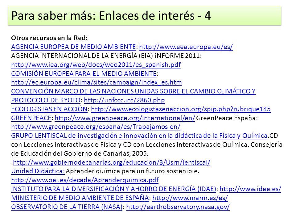 Otros recursos en la Red: AGENCIA EUROPEA DE MEDIO AMBIENTE: http://www.eea.europa.eu/es/ AGENCIA EUROPEA DE MEDIO AMBIENTEhttp://www.eea.europa.eu/es