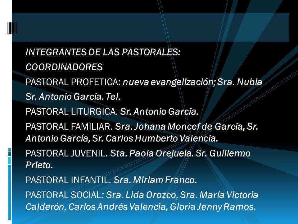 INTEGRANTES DE LAS PASTORALES: COORDINADORES PASTORAL PROFETICA: nueva evangelización; Sra.