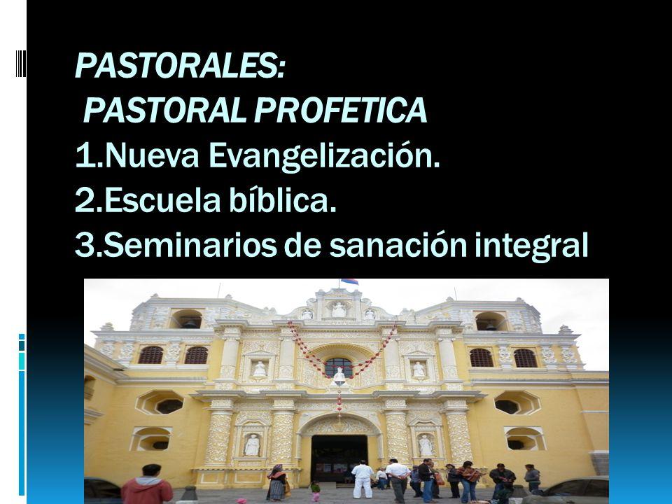 PASTORALES: PASTORAL PROFETICA 1.Nueva Evangelización.