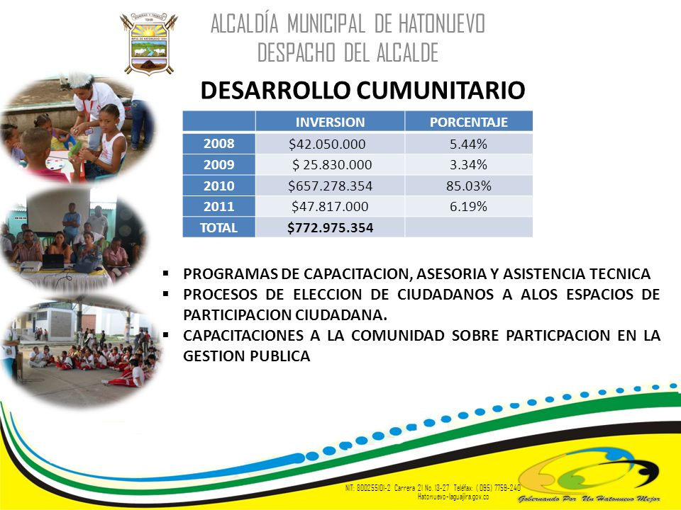 DESARROLLO CUMUNITARIO ALCALDÍA MUNICIPAL DE HATONUEVO DESPACHO DEL ALCALDE NIT: 800255101-2 Carrera 21 No. 13-27 Teléfax: ( 095) 7759-240 Hatonuevo-l