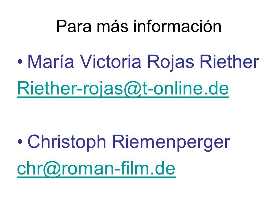 Para más información María Victoria Rojas Riether Riether-rojas@t-online.de Christoph Riemenperger chr@roman-film.de