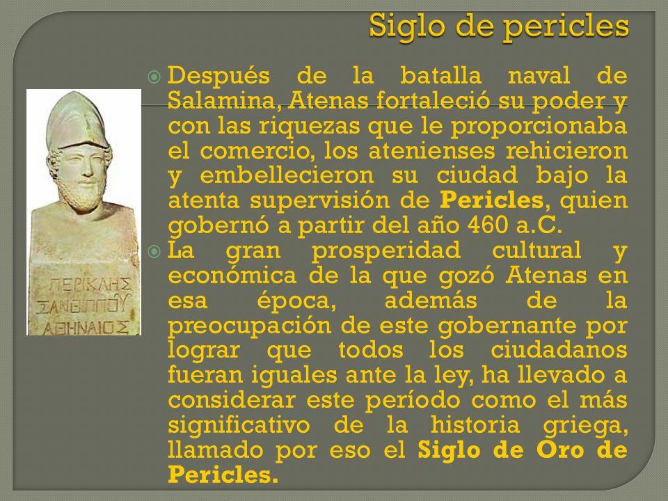 Después de la batalla naval de Salamina, Atenas fortaleció su poder y con las riquezas que le proporcionaba el comercio, los atenienses rehicieron y e