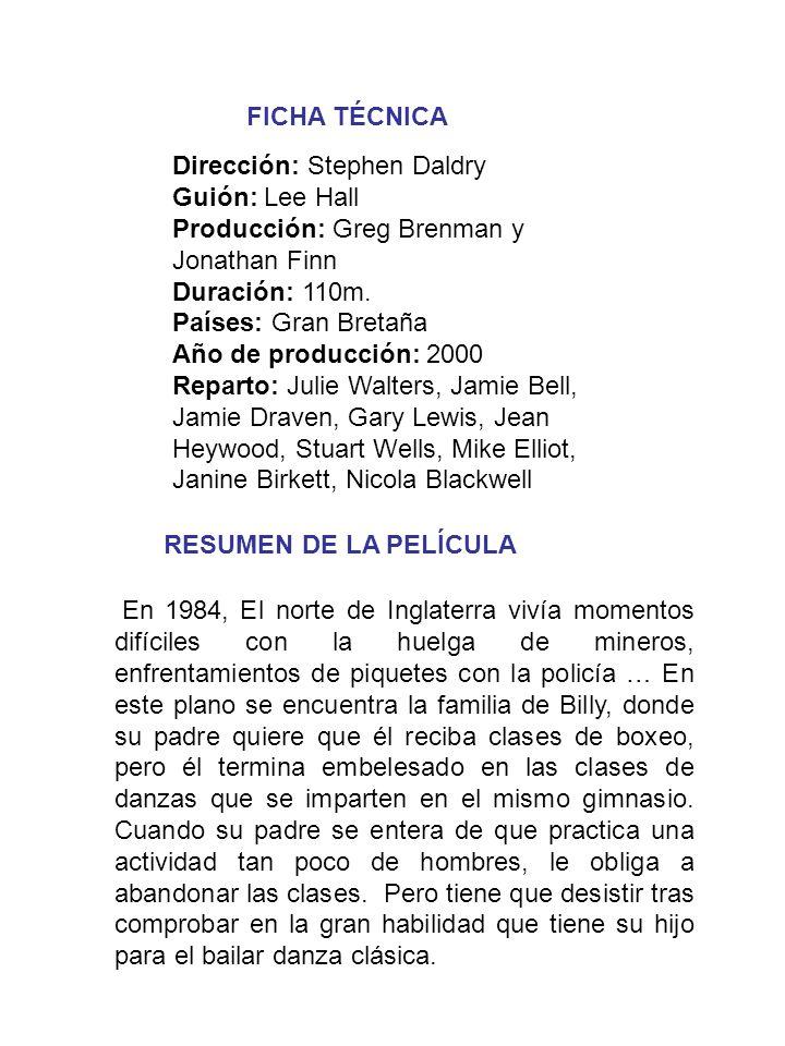Dirección: Stephen Daldry Guión: Lee Hall Producción: Greg Brenman y Jonathan Finn Duración: 110m.