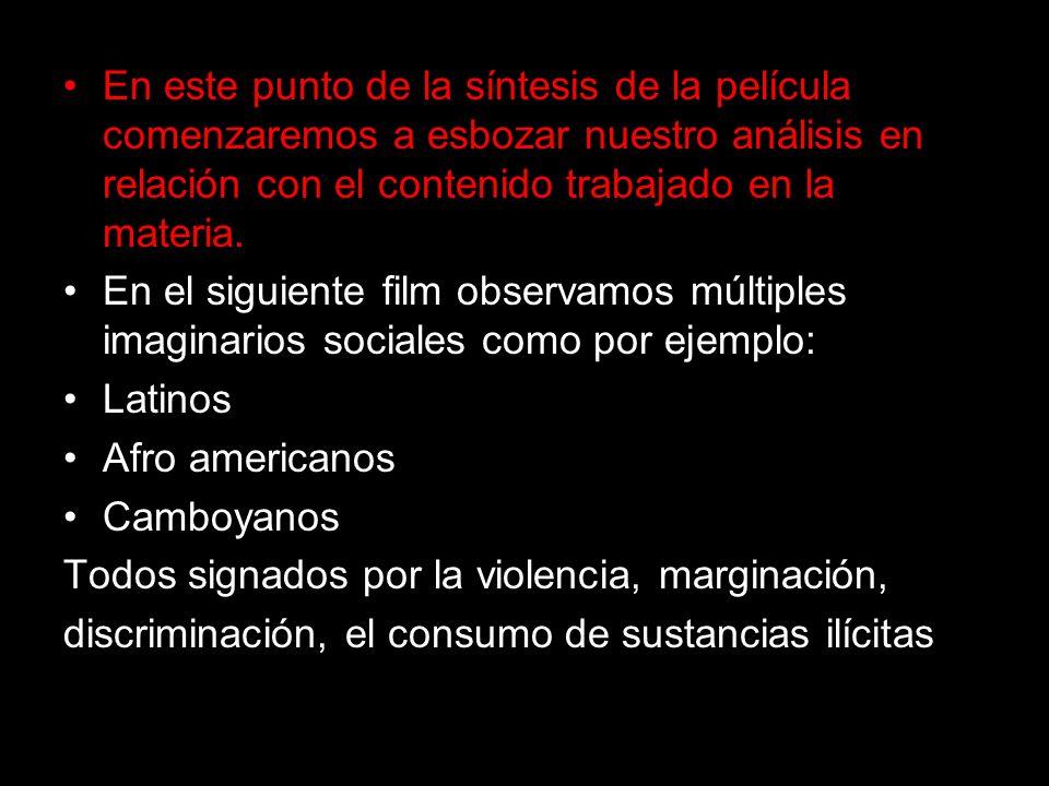 En este punto de la síntesis de la película comenzaremos a esbozar nuestro análisis en relación con el contenido trabajado en la materia.