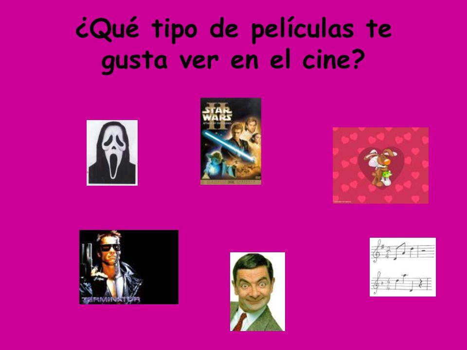 ¿Qué tipo de películas te gusta ver en el cine? Me gusta vermusicales