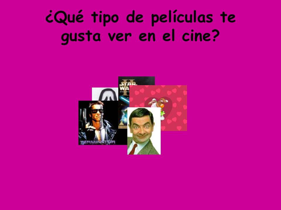 ¿Qué tipo de películas te gusta ver en el cine?
