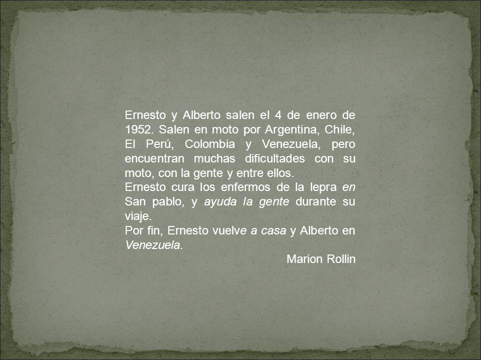Ernesto y Alberto salen el 4 de enero de 1952. Salen en moto por Argentina, Chile, El Perú, Colombia y Venezuela, pero encuentran muchas dificultades