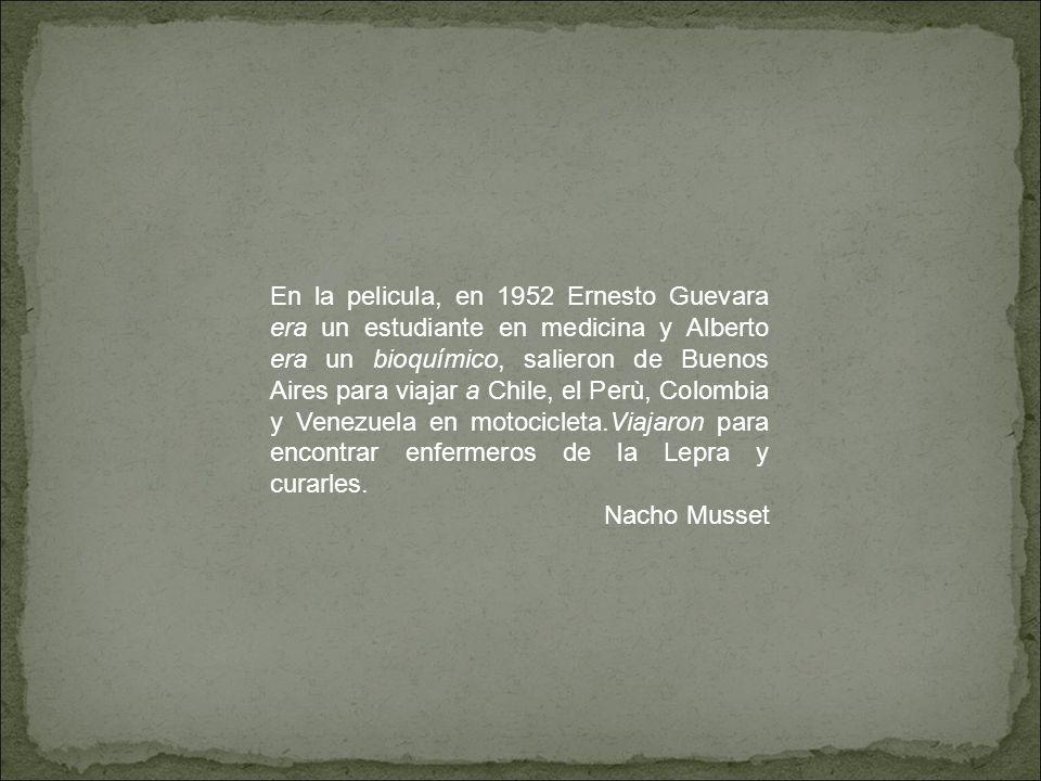 En la pelicula, en 1952 Ernesto Guevara era un estudiante en medicina y Alberto era un bioquímico, salieron de Buenos Aires para viajar a Chile, el Pe