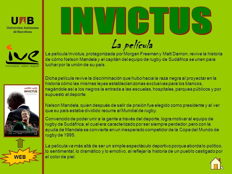 La película La película Invictus, protagonizada por Morgan Freeman y Matt Damon, revive la historia de cómo Nelson Mandela y el capitán del equipo de