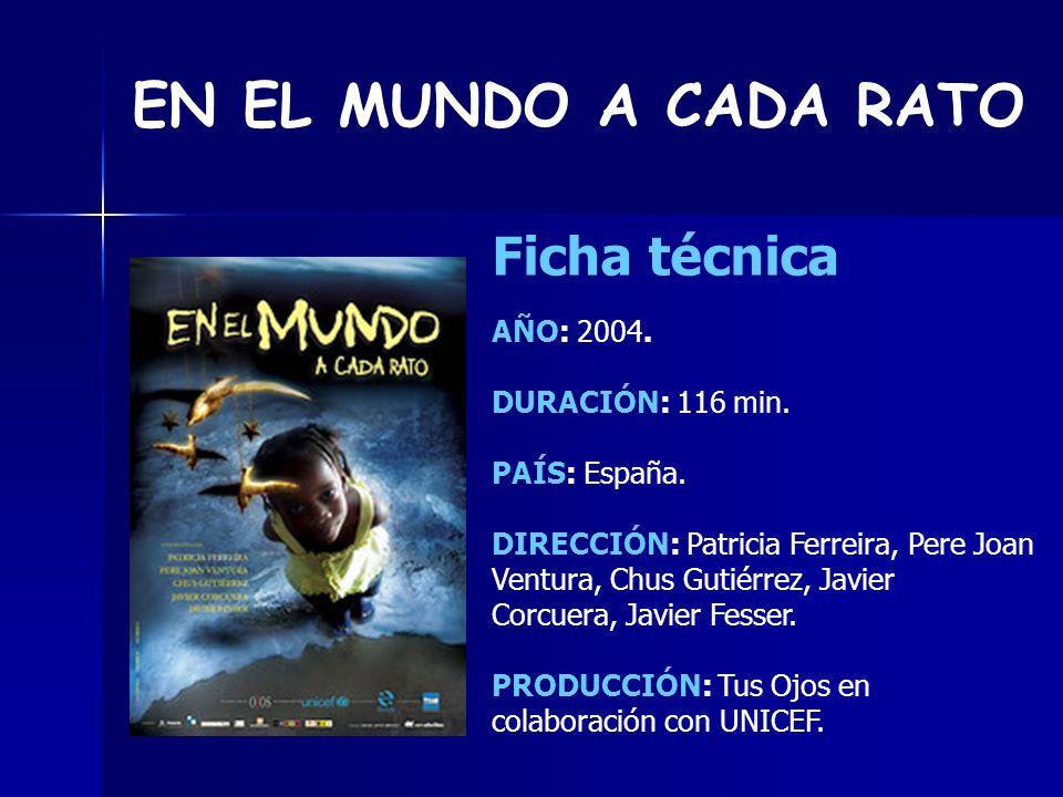 EN EL MUNDO A CADA RATO AÑO: 2004.DURACIÓN: 116 min.