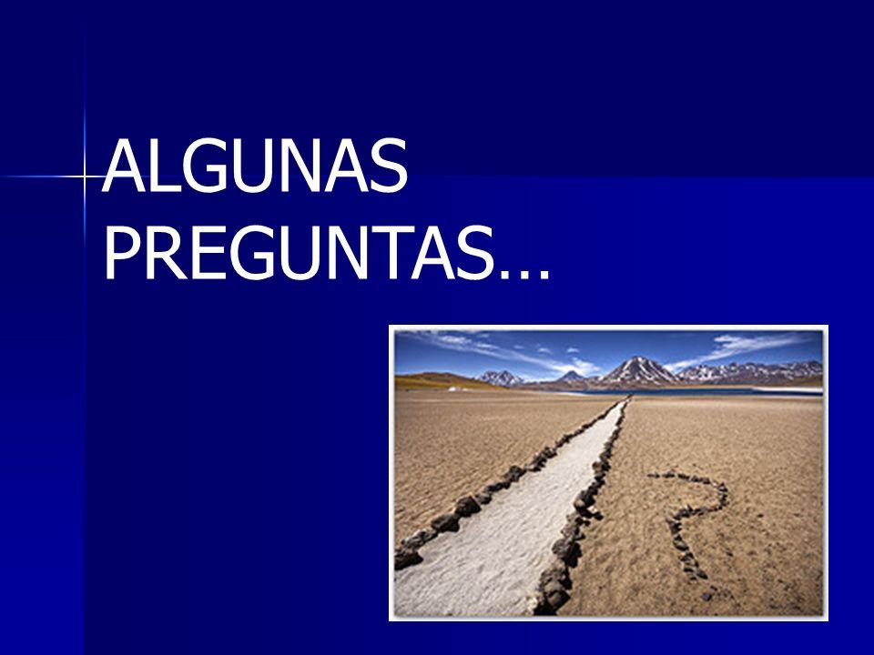 ALGUNAS PREGUNTAS…