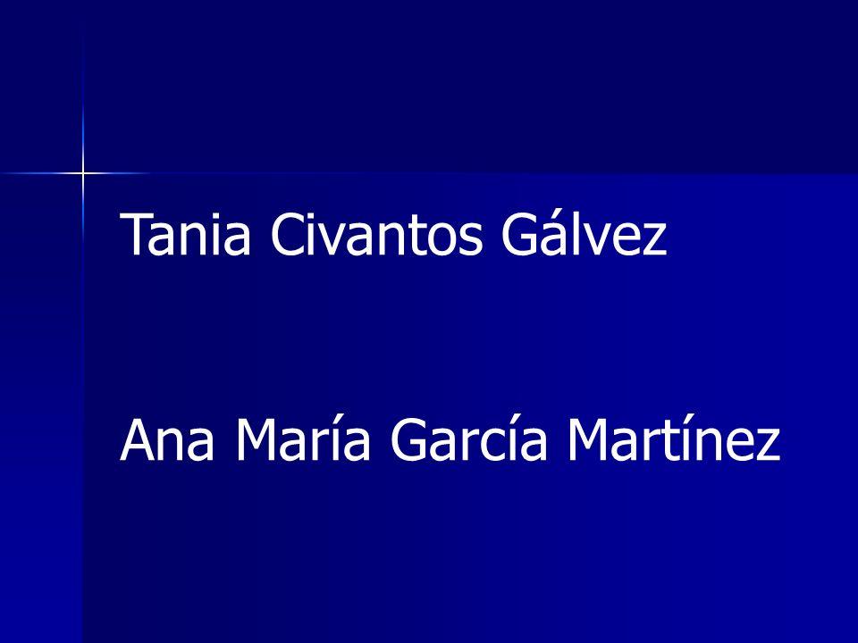 Tania Civantos Gálvez Ana María García Martínez
