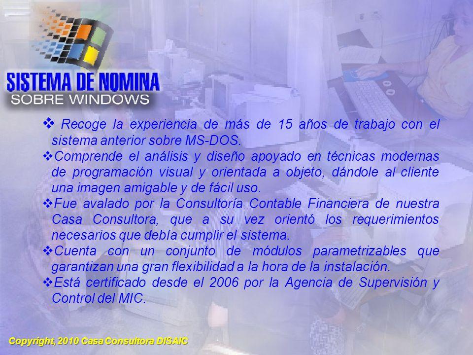 Copyright, 2010 Casa Consultora DISAIC Captación de la información mensual o quincenal para la confección de la Nómina.