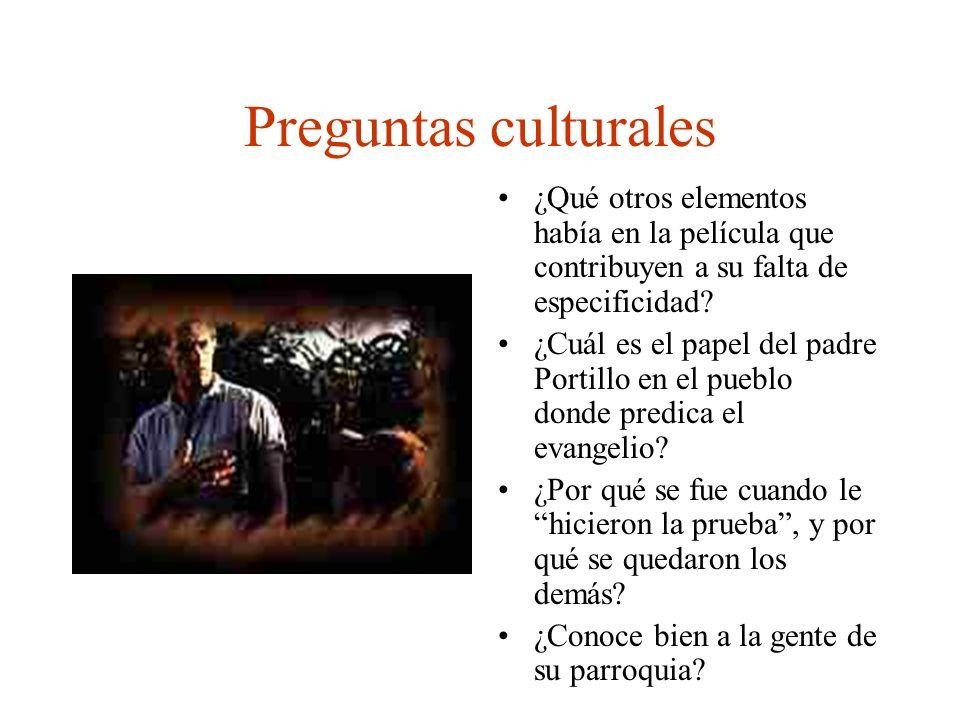 Preguntas culturales ¿Qué otros elementos había en la película que contribuyen a su falta de especificidad? ¿Cuál es el papel del padre Portillo en el