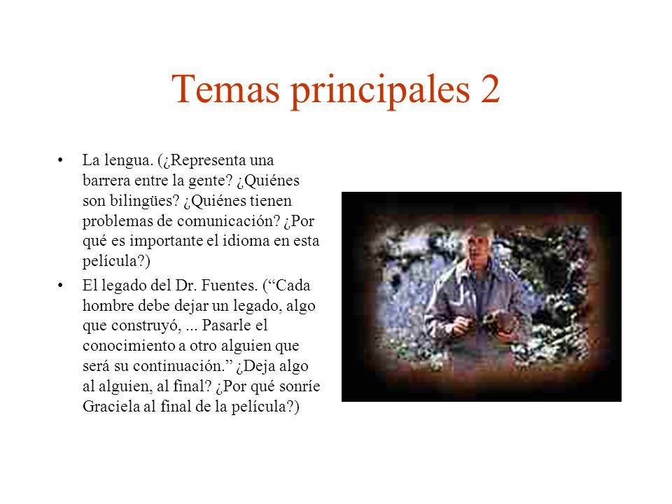 Temas principales 2 La lengua. (¿Representa una barrera entre la gente? ¿Quiénes son bilingües? ¿Quiénes tienen problemas de comunicación? ¿Por qué es