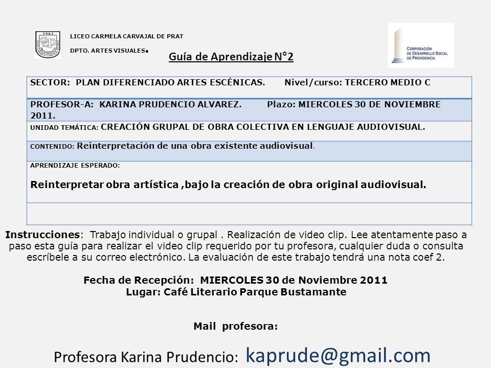 Guía de Aprendizaje N°2 LICEO CARMELA CARVAJAL DE PRAT DPTO. ARTES VISUALES. SECTOR: PLAN DIFERENCIADO ARTES ESCÉNICAS. Nivel/curso: TERCERO MEDIO C P